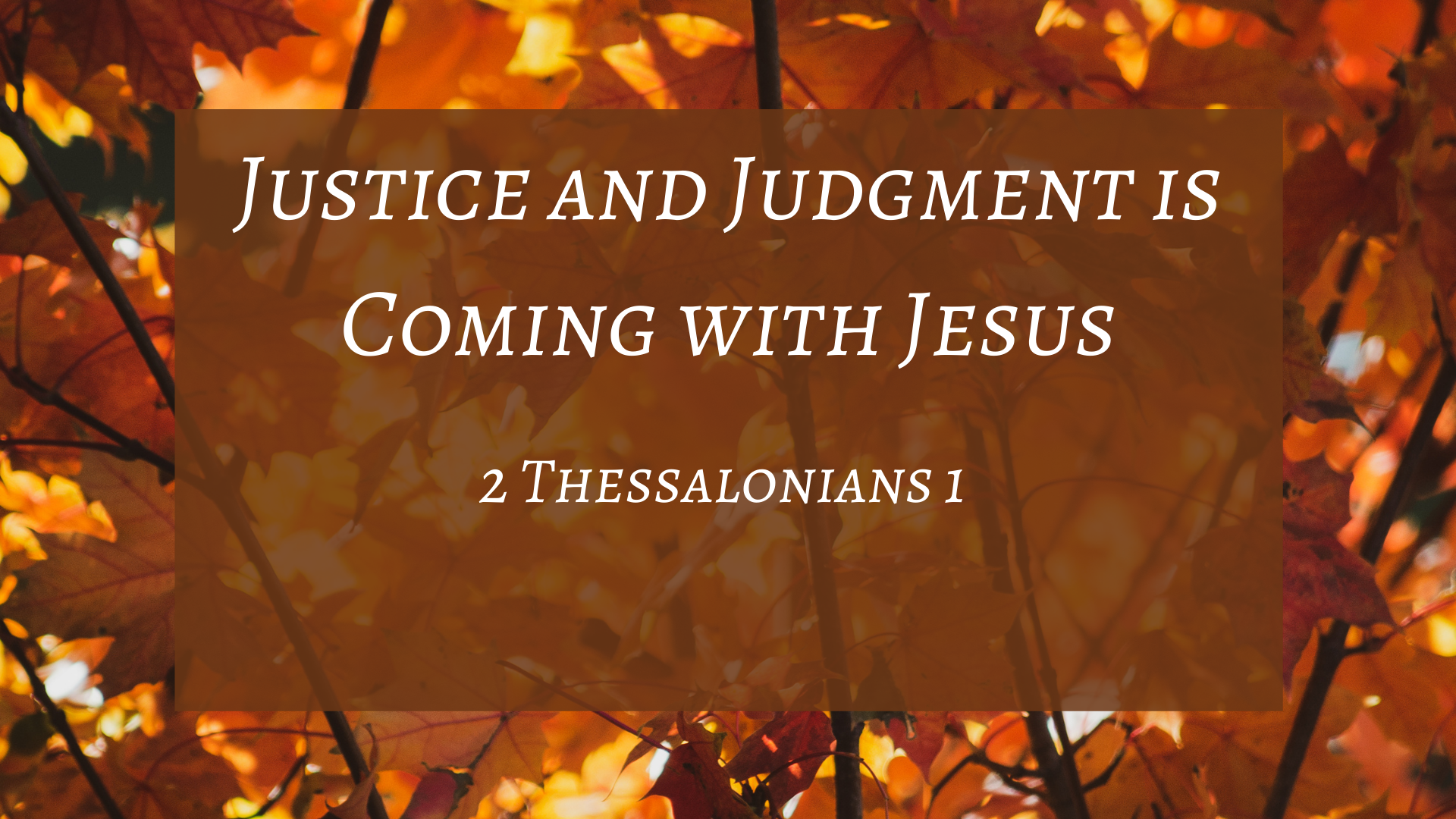 Justice & Judgment is Coming with Jesus