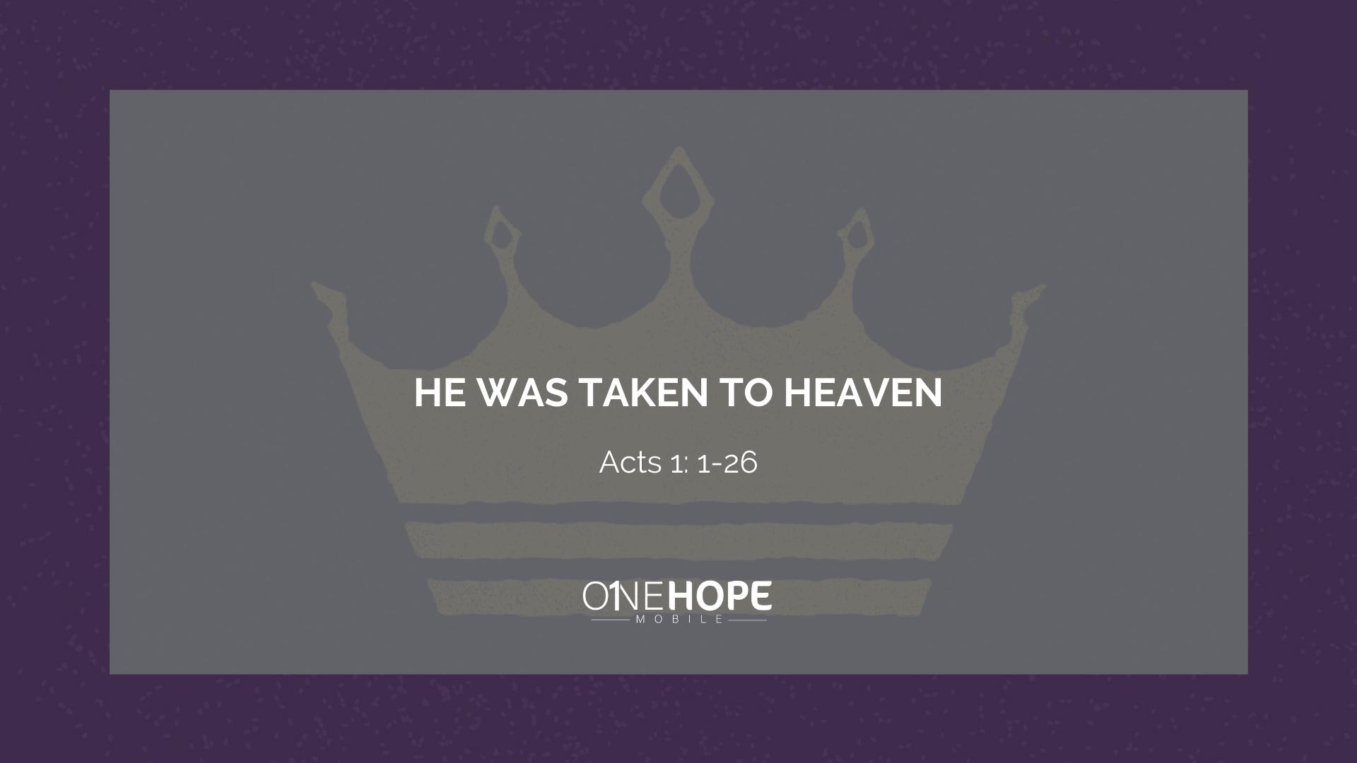 He Was Taken to Heaven