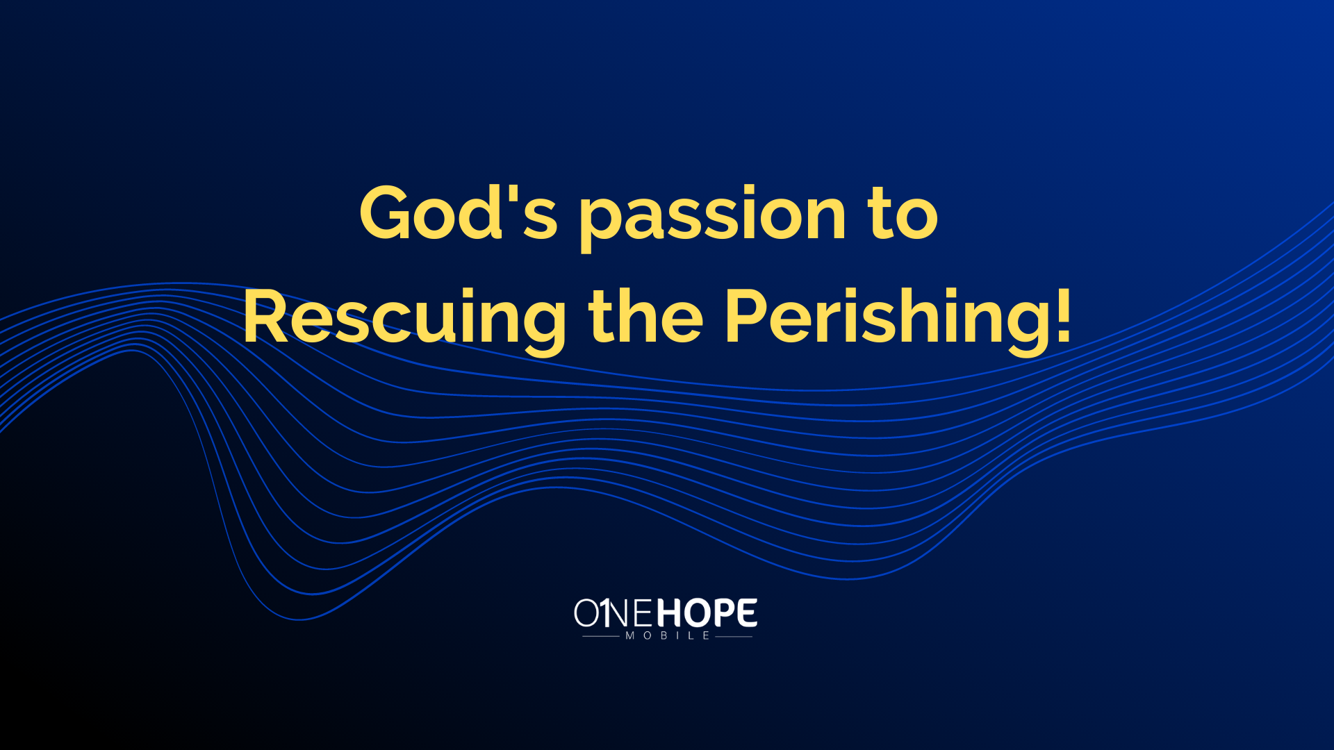 God's Passion for Rescuing the Perishing